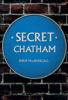 Secret Chatham, Paperback / softback Book
