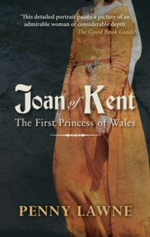 Joan of Kent : The First Princess of Wales, Paperback Book
