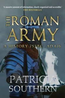 The Roman Army : A History 753BC-AD476, Paperback / softback Book