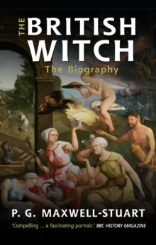 The British Witch : The Biography, Paperback Book