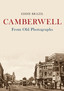 Camberwell From Old Photographs, Paperback / softback Book