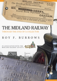 The Midland Railway : Through the Eyes of a Collector, Paperback / softback Book