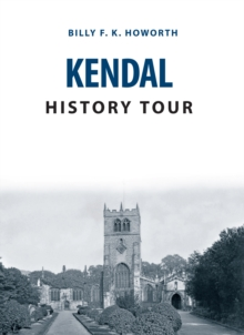 Kendal History Tour, Paperback Book
