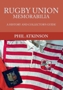 Rugby Union Memorabilia : A History and Collector's Guide, Paperback / softback Book