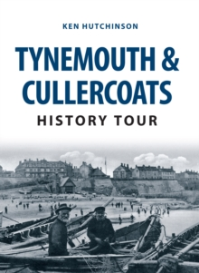 Tynemouth & Cullercoats History Tour, Paperback Book