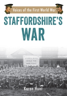 Staffordshire's War : Voices of the First World War, Paperback Book