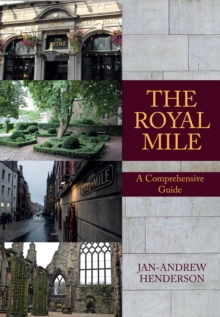The Royal Mile : A Comprehensive Guide, Paperback / softback Book