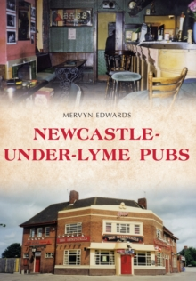 Newcastle-under-Lyme Pubs, Paperback / softback Book