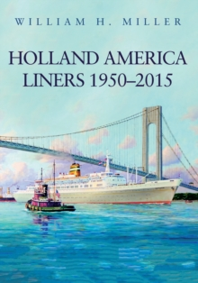 Holland America Liners 1950-2015, Paperback / softback Book