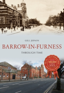 Barrow-in-Furness Through Time, Paperback / softback Book