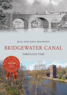 Bridgewater Canal Through Time, Paperback Book