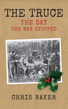 The Truce : The Day the War Stopped, Paperback Book