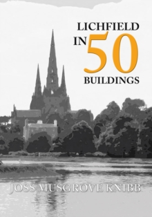 Lichfield in 50 Buildings, Paperback Book