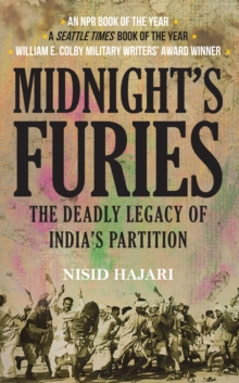 Midnight's Furies : The Deadly Legacy of India's Partition, Paperback / softback Book