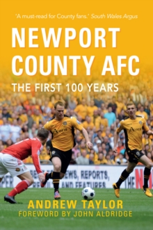 Newport County AFC the First 100 Years, Paperback Book