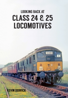 Looking Back At Class 24 & 25 Locomotives, Paperback / softback Book