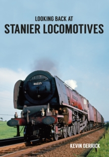 Looking Back at Stanier Locomotives, Paperback Book