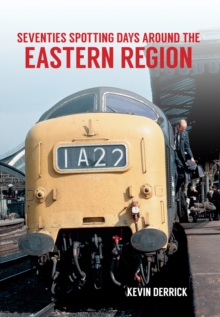 Seventies Spotting Days Around the Eastern Region, Paperback Book
