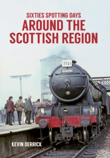Sixties Spotting Days Around the Scottish Region, Paperback Book