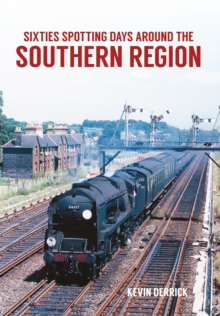 Sixties Spotting Days Around the Southern Region, Paperback / softback Book