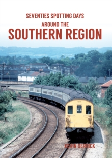 Seventies Spotting Days Around the Southern Region, Paperback / softback Book