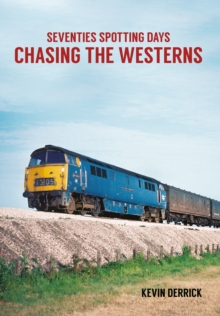 Seventies Spotting Days Chasing the Westerns, Paperback / softback Book