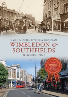 Wimbledon & Southfields Through Time, Paperback Book