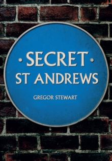Secret St Andrews, Paperback / softback Book