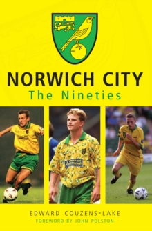 Norwich City The Nineties, Paperback Book