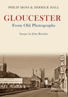 Gloucester from Old Photographs, Paperback Book