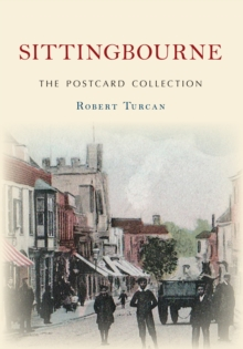 Sittingbourne The Postcard Collection, Paperback / softback Book