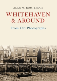 Whitehaven & Around from Old Photographs, Paperback Book