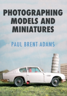 Photographing Models and Miniatures, Paperback Book
