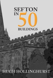 Sefton in 50 Buildings, Paperback Book