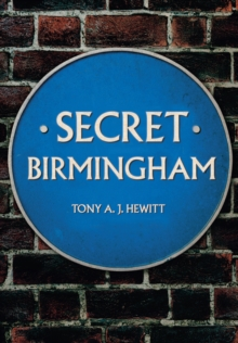 Secret Birmingham, Paperback / softback Book