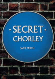 Secret Chorley, Paperback Book