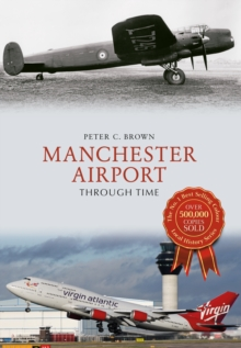 Manchester Airport Through Time, Paperback Book