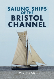 Sailing Ships of the Bristol Channel, Paperback / softback Book