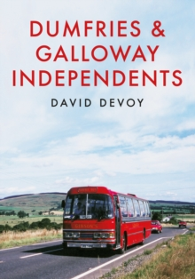 Dumfries & Galloway Independents, Paperback / softback Book