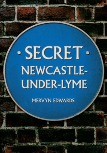 Secret Newcastle-Under-Lyme, Paperback / softback Book