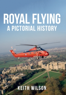 Royal Flying : A Pictorial History, Paperback Book