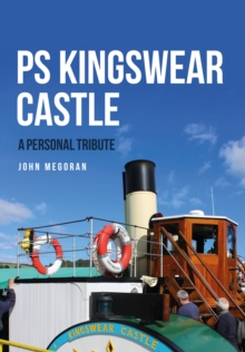 PS Kingswear Castle : A Personal Tribute, Paperback Book