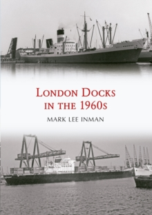 London Docks in the 1960s, Paperback Book