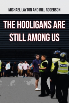 The Hooligans are Still Among Us, Paperback Book