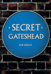 Secret Gateshead, Paperback Book