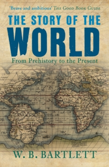 The Story of the World : From Prehistory to the Present, Paperback Book