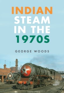 Indian Steam in the 1970s, Paperback Book