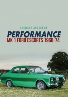 Performance MK 1 Ford Escorts 1968-74, Paperback Book
