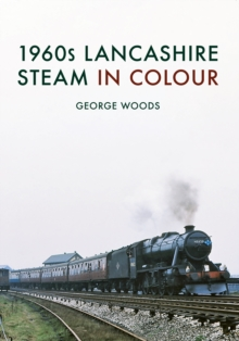 1960s Lancashire Steam in Colour, Paperback Book