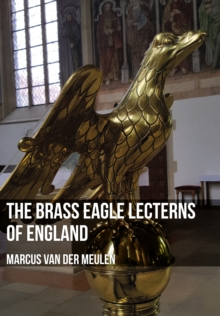 The Brass Eagle Lecterns of England, Paperback Book